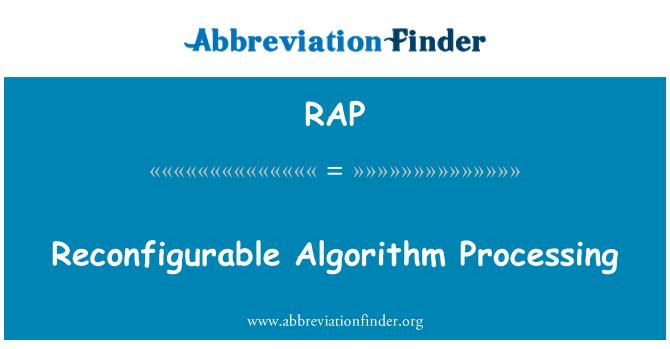 RAP: Reconfigurable Algorithm Processing