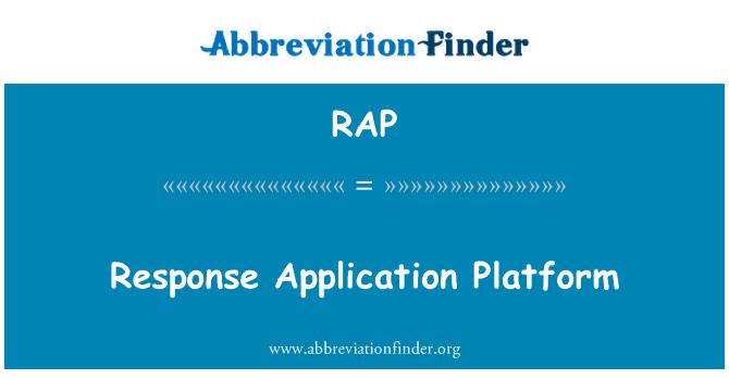 RAP: Response Application Platform