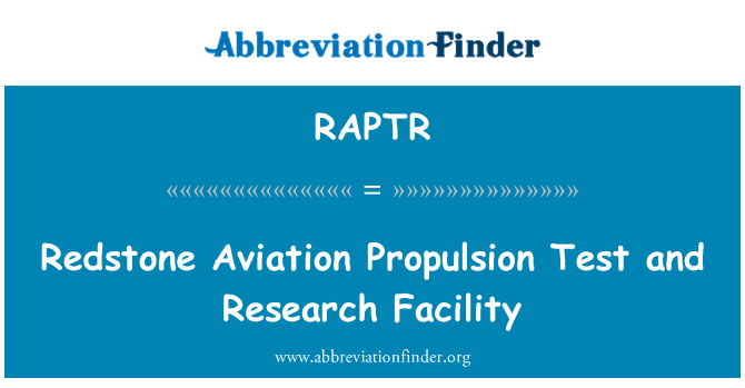 RAPTR: Redstone Aviation Propulsion Test and Research Facility