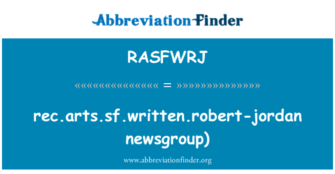 RASFWRJ: rec.arts.sf.written.robert-jordan   newsgroup)
