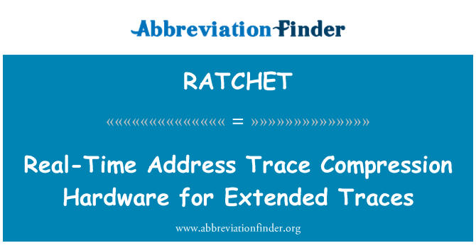 RATCHET: Reāllaika adrese Trace saspiešanas aparatūras paplašinātā pēdas