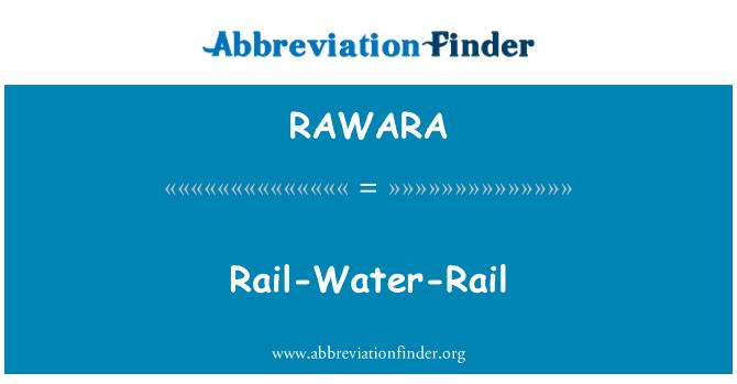 RAWARA: Rail-Water-Rail