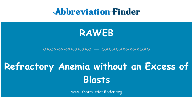 RAWEB: Refractory Anemia without an Excess of Blasts