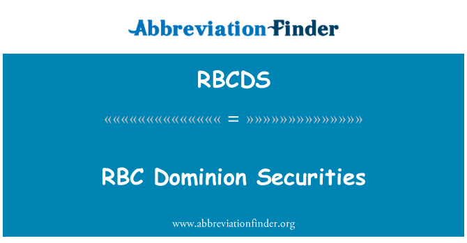 RBCDS: RBC Dominion Securities