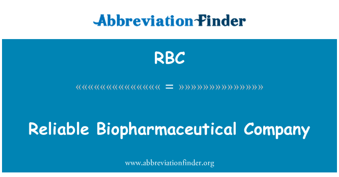 RBC: Reliable Biopharmaceutical Company