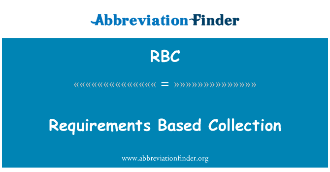 RBC: Requirements Based Collection