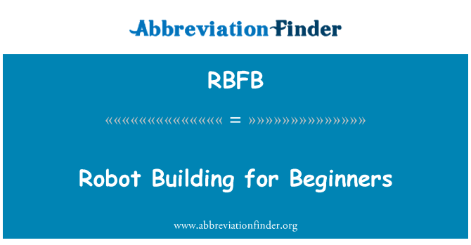 RBFB: Robot Building for Beginners