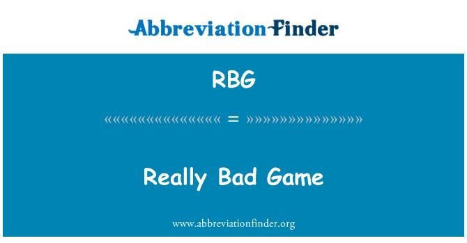 RBG: Really Bad Game