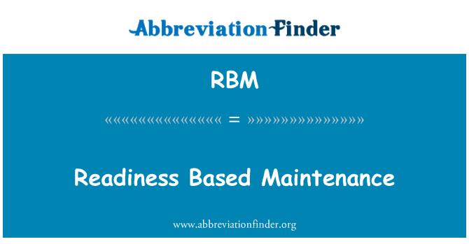 RBM: Readiness Based Maintenance