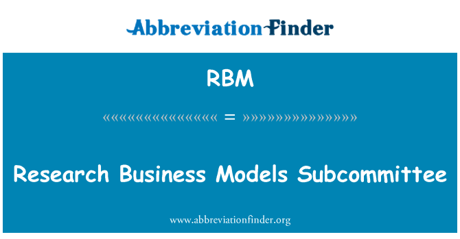 RBM: Research Business Models Subcommittee