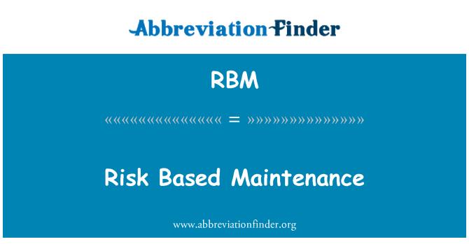 RBM: Risk Based Maintenance