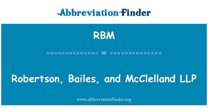 RBM: Robertson, Bailes, and McClelland LLP