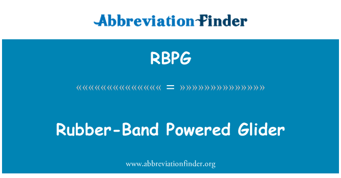 RBPG: Rubber-Band Powered Glider