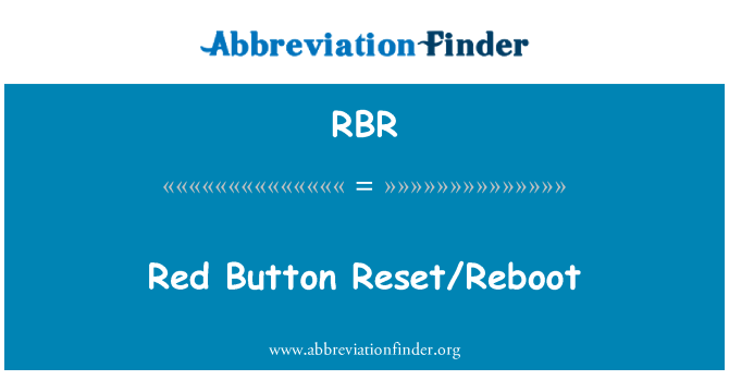 RBR: Red Button Reset/Reboot