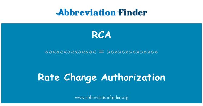 RCA: Rate Change Authorization