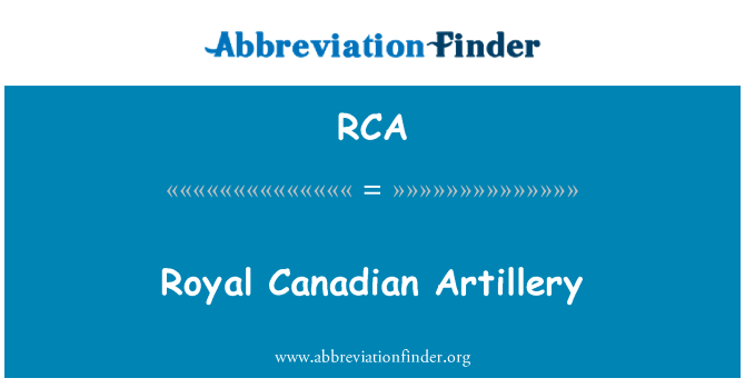 RCA: Royal Canadian Artillery