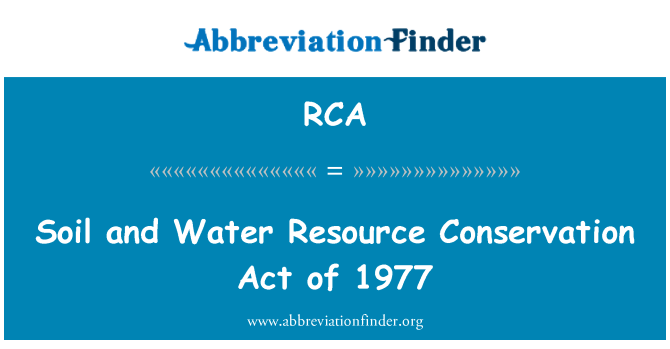 RCA: Soil and Water Resource Conservation Act of 1977