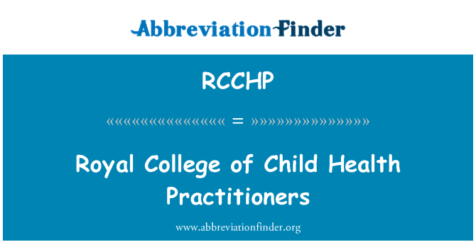 RCCHP: Royal College of Child Health Practitioners