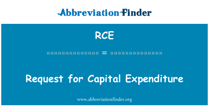 RCE: Request for Capital Expenditure