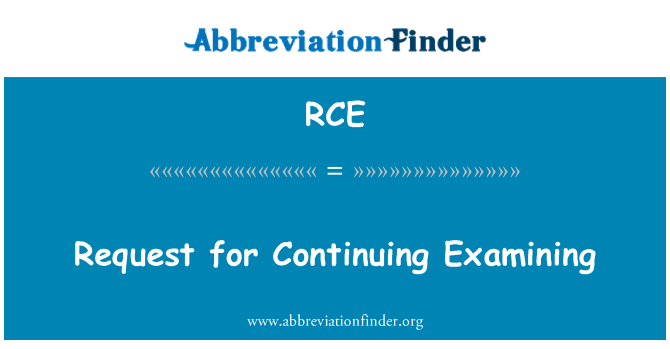 RCE: Request for Continuing Examining