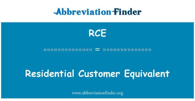 RCE: Residential Customer Equivalent