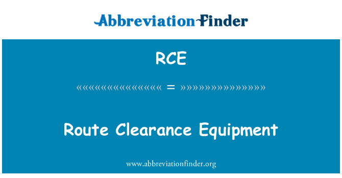 RCE: Route Clearance Equipment