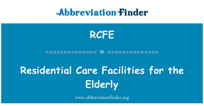 RCFE: Residential Care Facilities for the Elderly