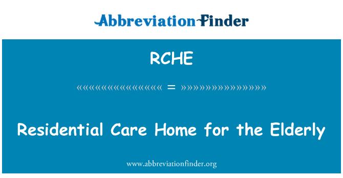 RCHE: Yaşlılar için konut bakım ev