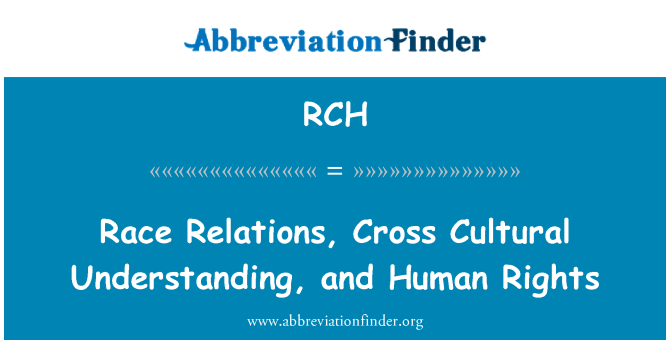 RCH: Race Relations, Cross Cultural Understanding, and Human Rights