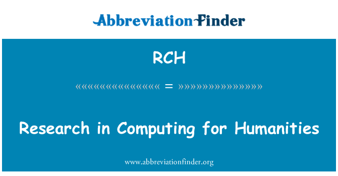 RCH: Research in Computing for Humanities