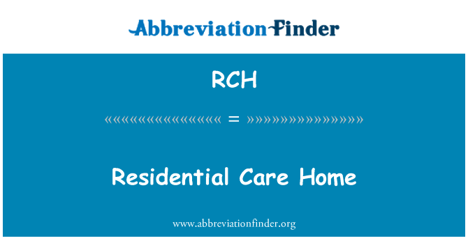 RCH: Residential Care Home