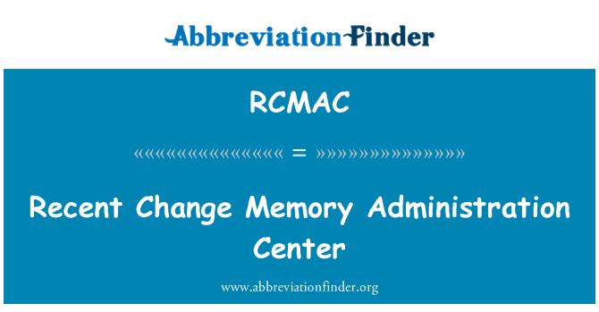 RCMAC: Centro de administración de memoria de cambio recientes