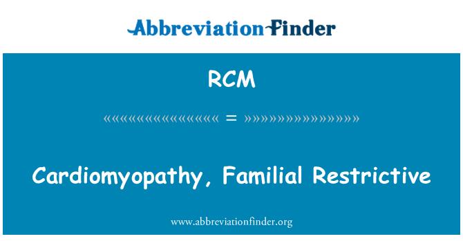RCM: Cardiomyopathy, Familial Restrictive