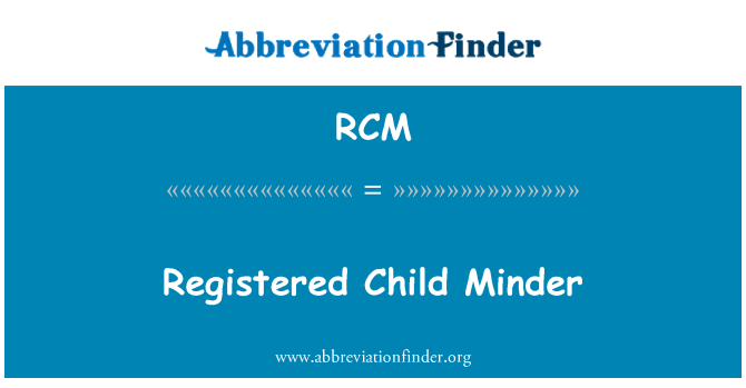 RCM: Registered Child Minder