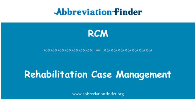 RCM: Rehabilitation Case Management