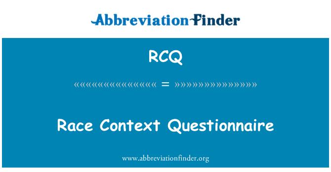 RCQ: Race Context Questionnaire