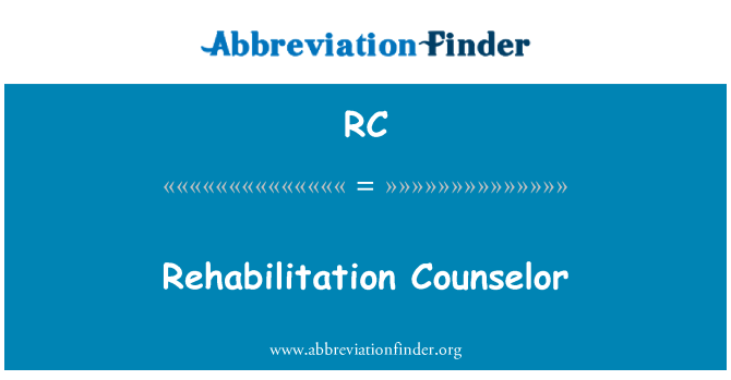 RC: Rehabilitation Counselor