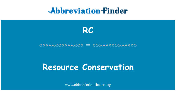 RC: Resource Conservation