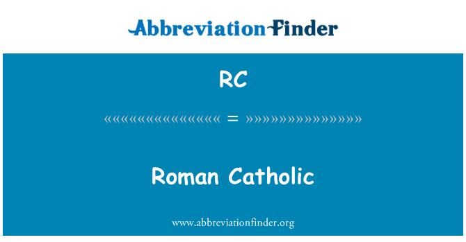 RC: Roman Catholic