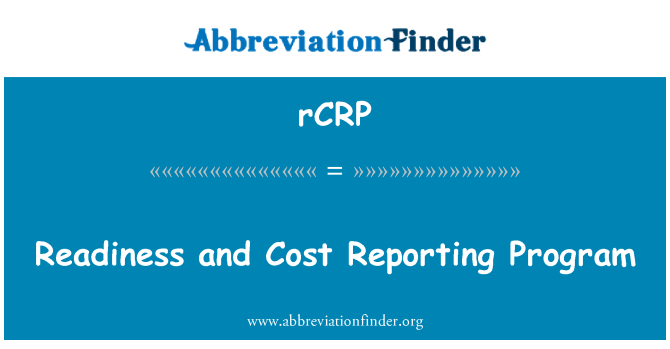rCRP: Readiness and Cost Reporting Program