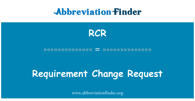 RCR: Requirement Change Request