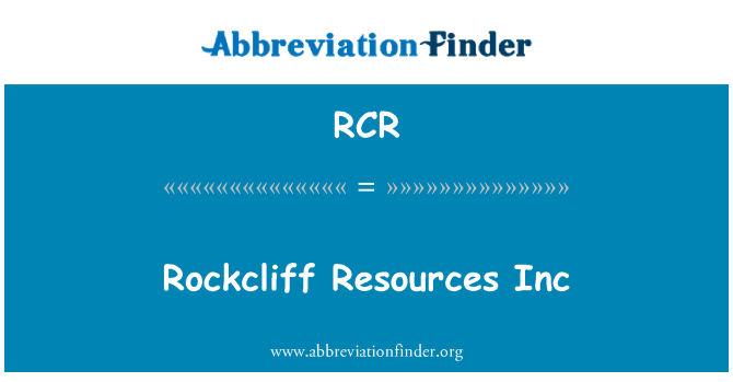 RCR: Rockcliff Resources Inc