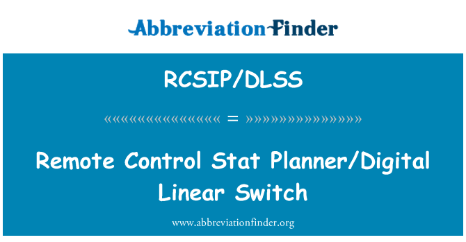 RCSIP/DLSS: Remote Control Stat Planner/Digital Linear Switch