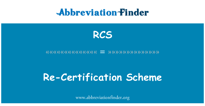 RCS: Re-Certification Scheme