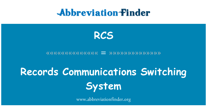 RCS: Records Communications Switching System