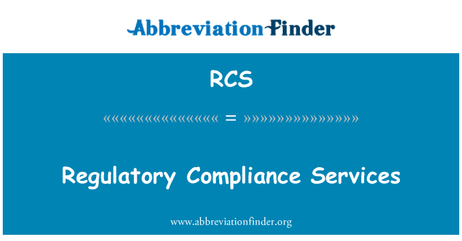 RCS: Regulatory Compliance Services
