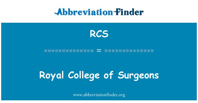 RCS: Royal College of Surgeons