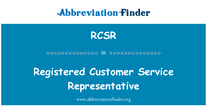 RCSR: Registered Customer Service Representative