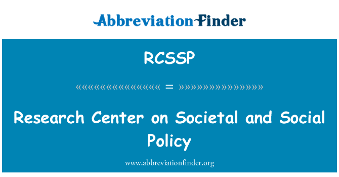 RCSSP: Research Center on Societal and Social Policy