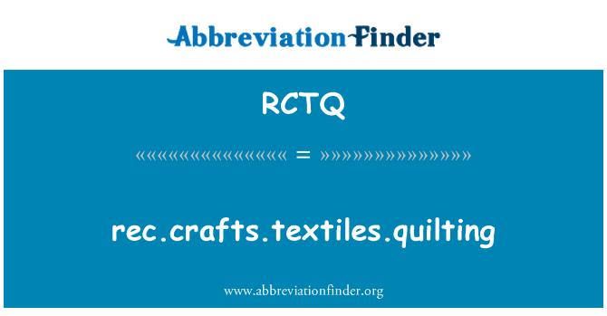 RCTQ: rec.Crafts.Textiles.quilting